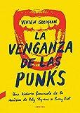 La venganza de las punks: Una historia feminista de la música, de Poly Styrene a Pussy Riot