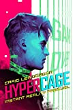 Hypercage: A Cyberpunk Techno-Thriller (Instant Reality)