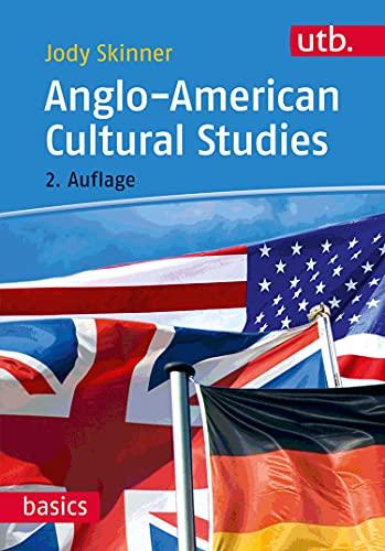 angloamericana Anglo-American Cultural Studies (utb basics Book 3125) (English Edition)