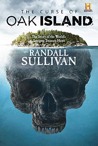 CURSE OF OAK ISLAND: The Story of the World's Longest Treasure Hunt