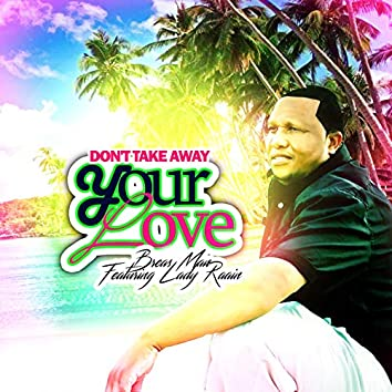 Don't Take Away Your Love (feat. Lady Raain) - Single
