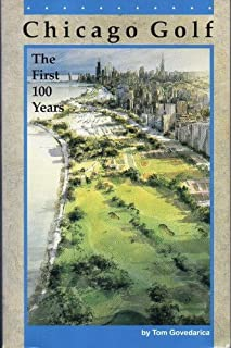 Chicago Golf: The First One Hundred Years