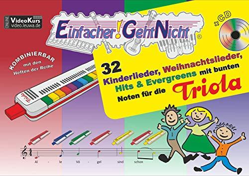 Einfacher!-Geht-Nicht: 32 Kinderlieder, Weihnachtslieder, Hits & Evergreens mit bunten Noten für die Triola (mit CD): Das besondere Notenheft für Anfänger