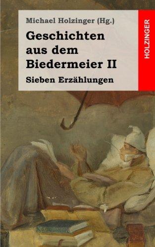 Geschichten aus dem Biedermeier II: Sieben Erzählungen