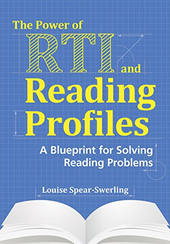 The Power of RTI and Reading Profiles: A Blueprint for Solving Reading Problems