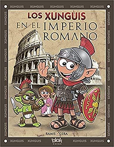 Los Xunguis en el Imperio Romano (Colección Los Xunguis)