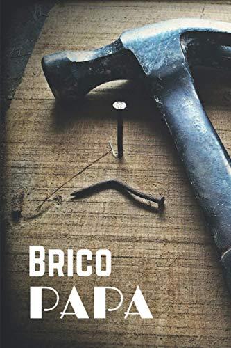 Brico PAPA: Carnet de bricolage pour papa, carnet de bricolage pour la fête des pères, carnet de travaux pour papa - 105 pages - Hammer Edition