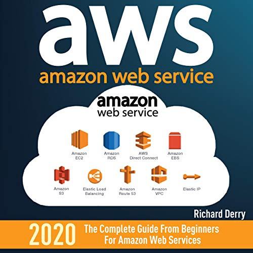 AWS: Amazon Web Services: The Complete Guide from Beginners for Amazon Web Services cover art