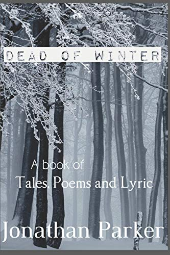Dead of Winter: A Book of Tales, Poems and Lyricの詳細を見る