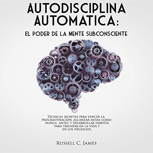 Autodisciplina Automática [Automatic Self-Discipline] Audiobook By Russell C. James cover art