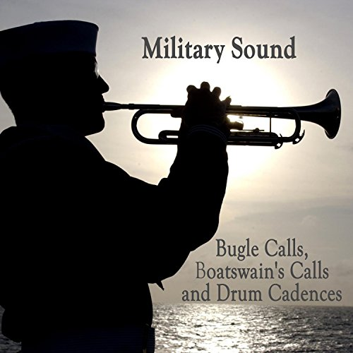 Military Sound - Bugle Calls, Boatswain's Calls and Drum Cadences