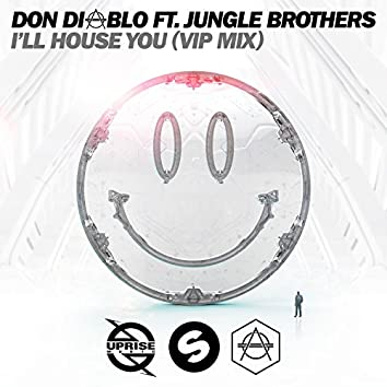 I'll House You (feat. Jungle Brothers) [VIP Mix]