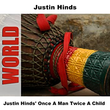 Justin Hinds' Once A Man Twice A Child
