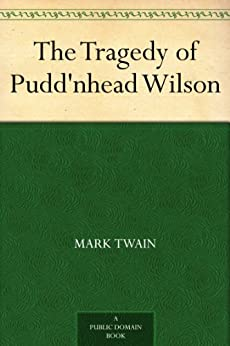 The Tragedy of Pudd'nhead Wilson by [Mark Twain]