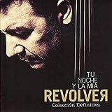 Revolver - Tu Noche Y La Mia - Tu Noche Y La Mia-Colección Definitiva (2 CD)