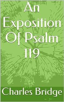 [Charles Bridge]のAn Exposition Of Psalm 119 (English Edition)