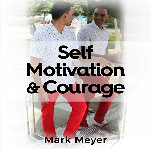 Self-Motivation & Courage audiobook cover art