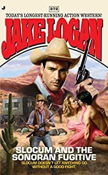 Slocum and the Sonoran Fugitive - Book #372 of the Slocum