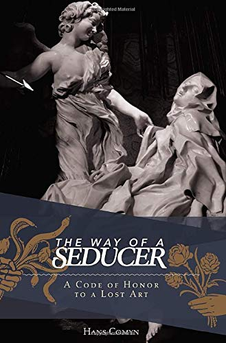 The Way of A Seducer: A Code of Honor to A Lost Art
