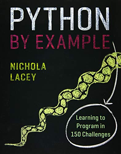 Python by Example (Learning to Program in 150 Challenges)