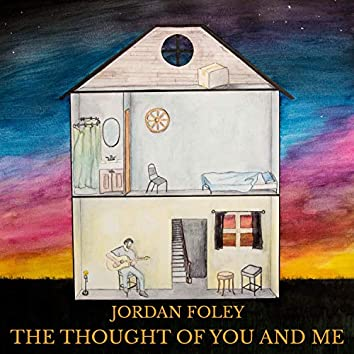 The Thought of You and Me