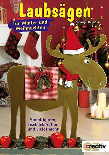 Laubsägen für Winter und Weihnachten: Standfiguren, Tischdekorationen und vieles mehr (Creativ-Taschenbuecher. CTB)