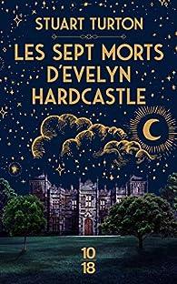 Les sept morts d'Evelyn Hardcastle par Stuart Turton