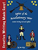 Spies of the Revolutionary War (Creative Writing Made Easy)