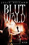 Blutwald: Roman (Die Bannwald-Trilogie, Band 2)