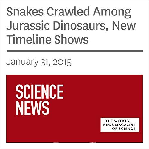 Snakes Crawled Among Jurassic Dinosaurs, New Timeline Shows audiobook cover art
