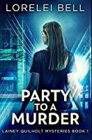 Party to a Murder: Premium Hardcover Edition