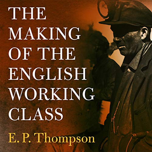 The Making of the English Working Class audiobook cover art