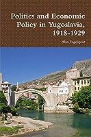 Politics and Economic Policy in Yugoslavia, 1918-1929