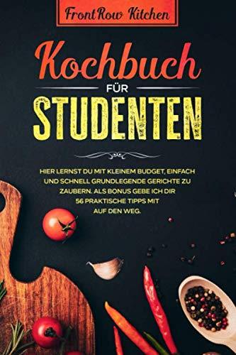 Kochbuch für Studenten: Hier lernst du mit kleinem Budget, einfach und schnell grundlegende Gerichte zu zaubern. Als Bonus gebe ich dir 56 praktische Tipps mit auf den Weg.