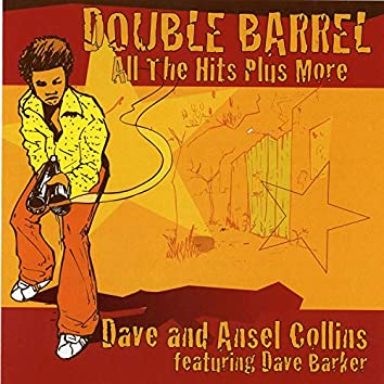 Double Barrel: All The Hits Plus More (feat. Dave Barker)