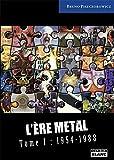 L'ère metal Tome 1 : 1954-1988