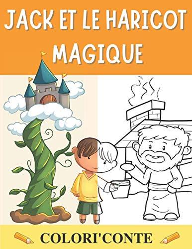 Jack et le Haricot Magique: Livre de Conte et de Coloriage pour Enfants entre 3 et 7 ans | Cahier de Lecture et d'Activité | Colori'Conte
