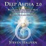 Deep Alpha 2.0: Brainwave Entrainment Music For Meditation And Healing