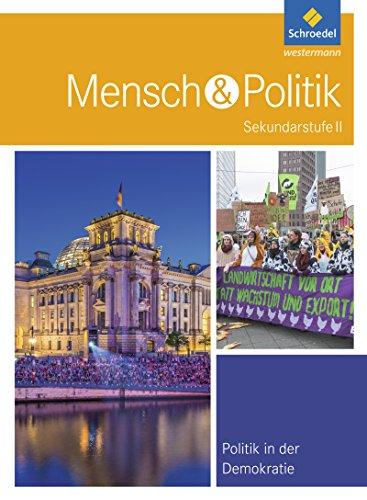 Mensch und Politik SII - Themenbände: Politik in der Demokratie