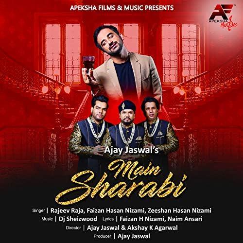 Rajeev Raja, Faizan Hasan Nizami, Zeeshan Hasan Nizami & DJ Sheizwood