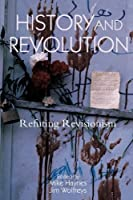 History and Revolution: Refuting Revisionism by Unknown(2007-08-17)