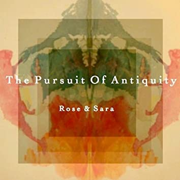 The Pursuit of Antiquity
