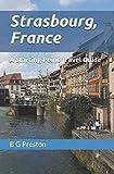 Strasbourg France: And Central Alsace