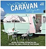 Vintage Caravan Style: Buying, restoring, decorating and styling the small spaces of your dreams!