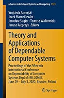Theory and Applications of Dependable Computer Systems: Proceedings of the Fifteenth International Conference on Dependability of Computer Systems DepCoS-RELCOMEX, June 29 – July 3, 2020, Brunów, Poland (Advances in Intelligent Systems and Computing (1173))