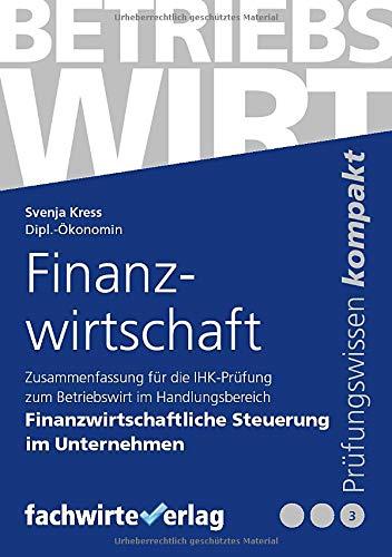 Finanzwirtschaft: Zusammenfassung für die Prüfung Betriebswirt (IHK)