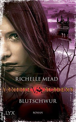 Vampire Academy - Blutschwur (Vampire-Academy-Reihe 4)