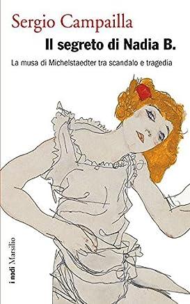 Il segreto di Nadia B.: La musa di Michel Staedter tra scandalo e tragedia (I nodi)