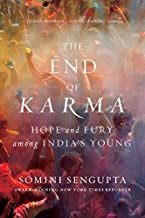 The End of Karma: Hope and Fury Among India's Young