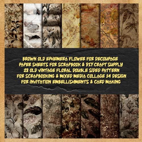 Compare Textbook Prices for brown old ephemera flower for decoupage paper sheets for scrapbook &DIY craft supply 28 old vintage floral double sided pattern for scrapbooking & ... making: crafting supplies for sublimation  ISBN 9798540873574 by lafiorp, deemak